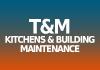 T&M Kitchens & Building Maintenance