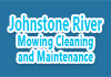 Johnstone River Mowing Cleaning and Maintenance