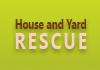 House and Yard Rescue