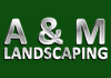 A & M Landscaping