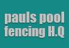pauls pool fencing H.Q