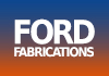 Ford Fabrications