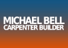 Michael Bell Carpenter Builder