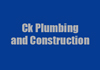 ck plumbing and construction