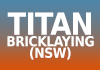 Titan Bricklaying (NSW)