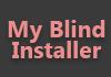 My Blind Installer