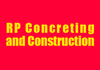 RP Concreting and Construction