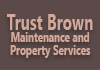 Trust Brown Maintenance and Property Services