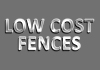 Low Cost Fences