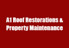 A1 Roof Restorations & Property Maintenance