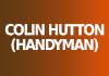 Colin Hutton (Handyman)
