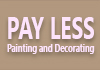 Pay Less Painting and Decorating