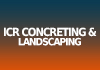 ICR Concreting & Landscaping