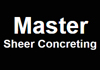 Master Sheer Concreting