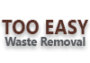Too Easy Waste Removal