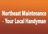 Northeast Maintenance - Your Local Handyman