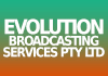 Evolution Broadcasting Services Pty Ltd