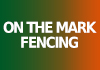 On The Mark Fencing