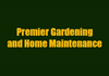 Premier Gardening And Home Maintenance