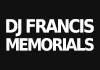 Dj Francis Memorials