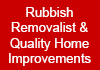 Rubbish Removalist & Quality Home Improvements