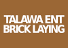 Talawa Ent Brick Laying