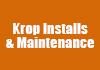 Krop Installs & Maintenance