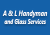 A & L Handyman and Glass Services