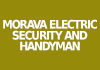Morava Electric Security And Handyman