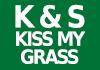 K & S Kiss My Grass
