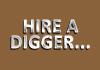 Hire A Digger....