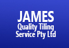 James Quality Tiling Service Ptyltd
