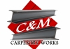 C & M Carpentry Works