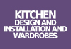 kitchen Design and installation and wardrobes.