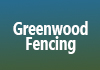 Greenwood Fencing
