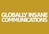 Globally Insane Communications