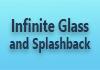 Infinite Glass and Splashback