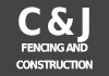 C & J Fencing and Construction