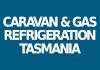 Caravan & Gas Refrigeration Tasmania