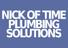Nick of time Plumbing Solutions