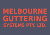 MELBOURNE GUTTERING SYSTEMS PTY. LTD.