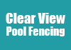 Clear View Pool Fencing