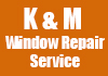 K & M Window Repair Service