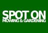 Spot On Mowing & Gardening