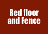 Red floor And Fence