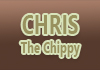 Chris The Chippy