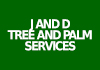 J and D Tree and Palm Services
