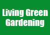 Living Green Gardening