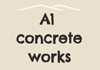 A1 Concrete Works