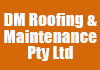 DM Roofing & Maintenance Pty Ltd